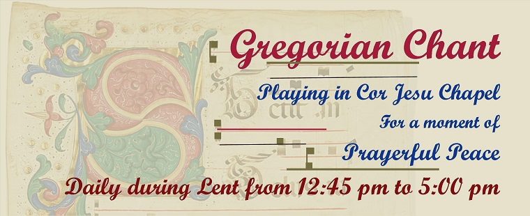 Gregorian Chant Playing Daily during Lent for Peace
