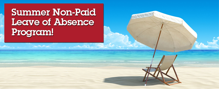 Summer Non-Paid Leave of Absence Program!