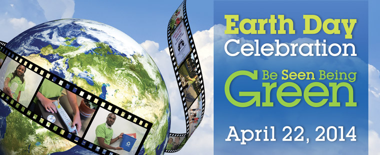 Earth Day Celebration - Be Seen Being GREEN