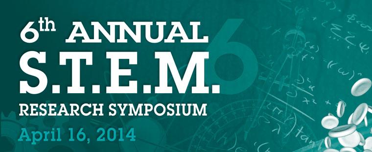 6th Annual STEM Research Symposium