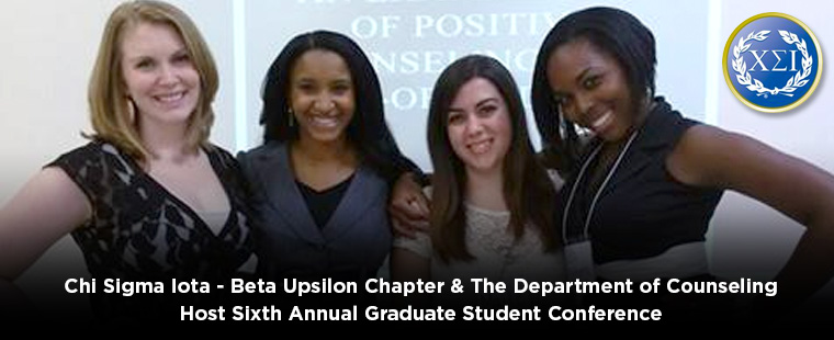 Chi Sigma Iota-Beta Upsilon chapter and the Department of Counseling host Sixth Annual Graduate Student Conference
