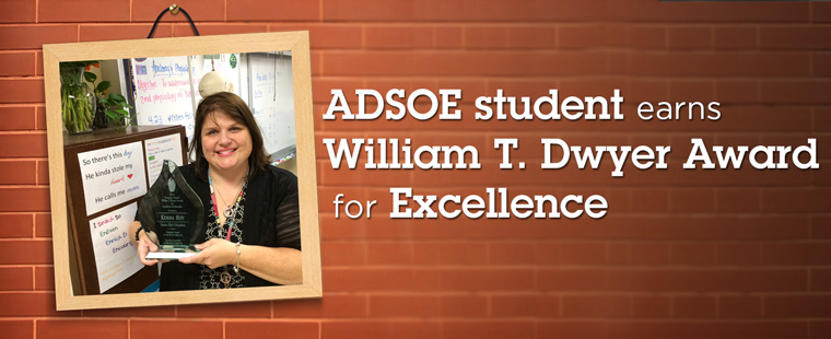 ADSOE student earns prestigious William T. Dwyer Award for Excellence