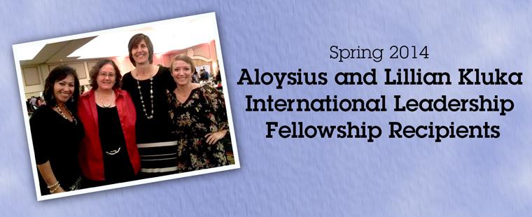 HPLS announces spring 2014 recipients of the Aloysius and Lillian Kluka International Leadership Fellowship