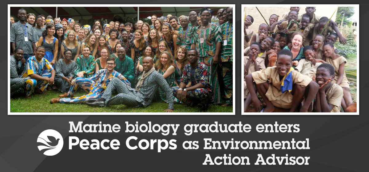 Marine biology graduate enters Peace Corps as Environmental Action Advisor