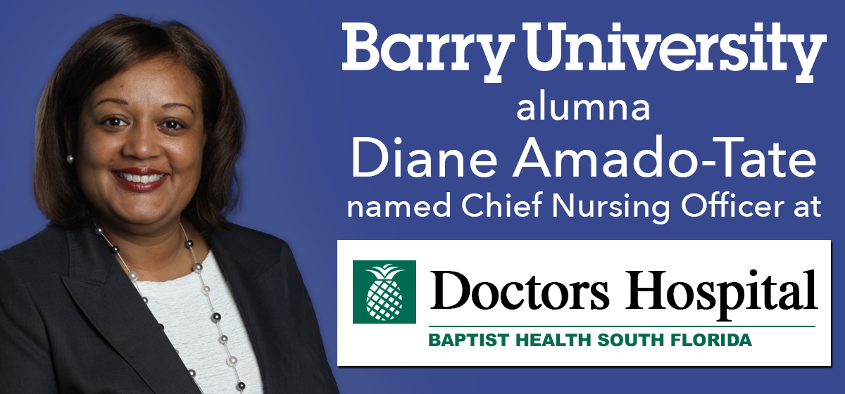 Barry alumna Diane Amado-Tate named Chief Nursing Officer at Doctors Hospital