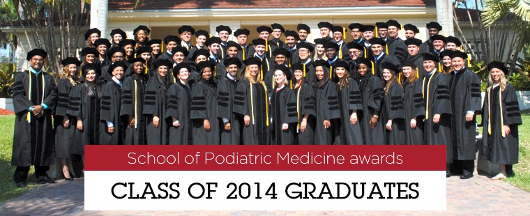 School of Podiatric Medicine awards class of 2014 graduates