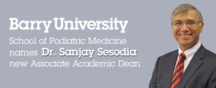 Dr. Sanjay Sesodia named new Associate Academic Dean for School of Podiatric Medicine