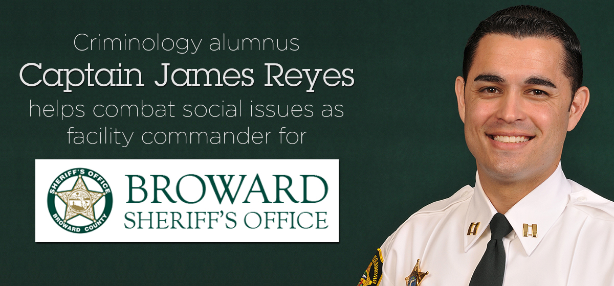 Criminology alumnus Captain James Reyes helps combat social issues as facility commander for Broward Sheriff's Office