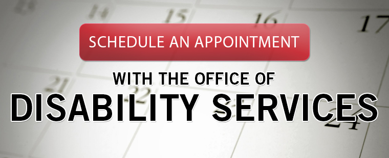 Schedule an appointment with the Office of Disability Services