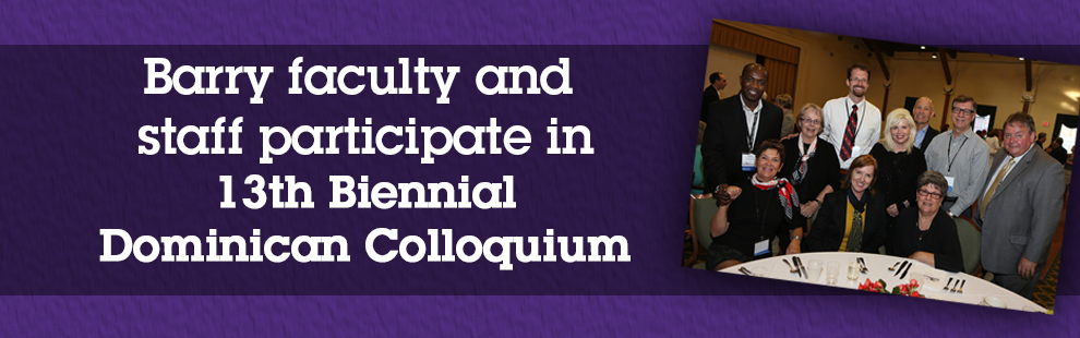 Barry faculty and staff take part in 13th Biennial Dominican Colloquium