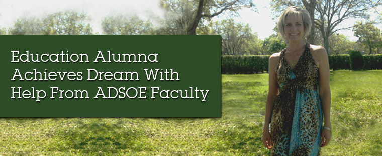 Education Alumna Achieves Dream With Help From ADSOE Faculty