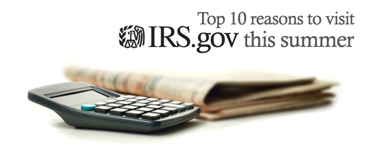 Top 10 Reasons to Visit IRS.gov this summer