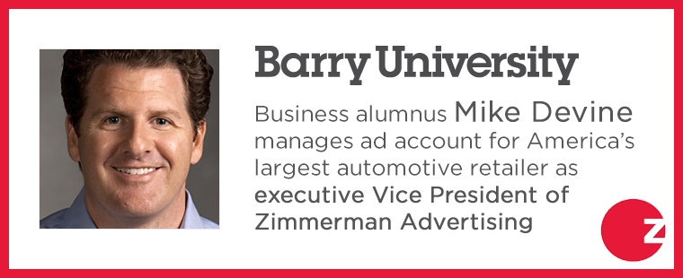 Barry business alumnus Mike Devine manages ad account for America's largest automotive retailer as executive VP of Zimmerman Advertising