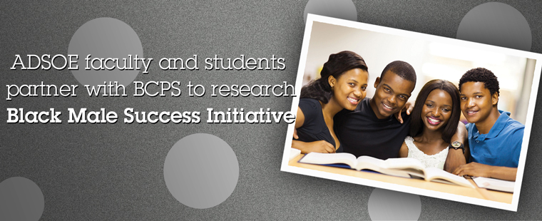 ADSOE faculty and students partner with BCPS to research Black Male Success Initiative