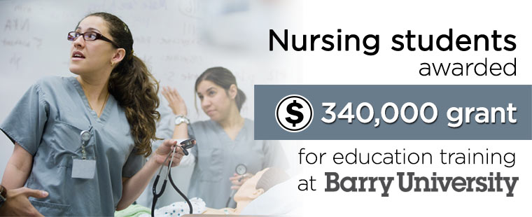 Nursing students awarded $340,000 grant for education training at Barry