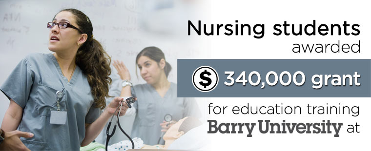 Nursing students awarded $340,000 grant for education training at Barry University