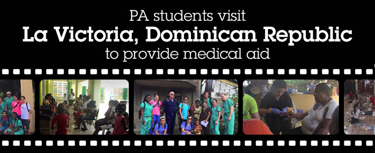 Physician Assistant students visit La Victoria, Dominican Republic to provide medical aid