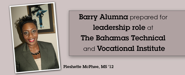 Barry Alumna prepared for leadership role at The Bahamas Technical and Vocational Institute