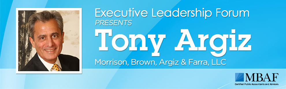 Executive Leadership Forum Presents: Tony Argiz