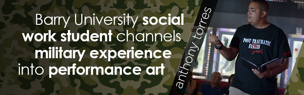 Barry University social work student channels military experience into performance art
