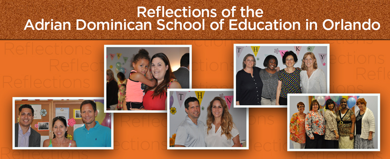 Reflections of the Adrian Dominican School of Education in Orlando