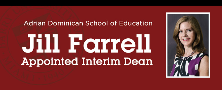 Jill Farrell appointed Interim Dean of Adrian Dominican School of Education