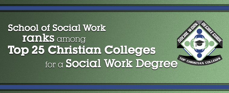 School of Social Work ranks among Top 25 Christian Colleges for a Social Work Degree