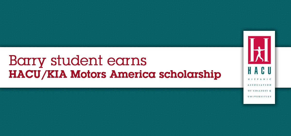 Barry student earns HACU/KIA Motors America scholarship