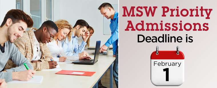 MSW Priority Admissions Deadline is Feb 1st