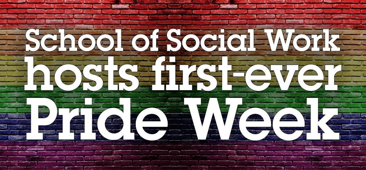 School of Social Work hosts first-ever Pride Week