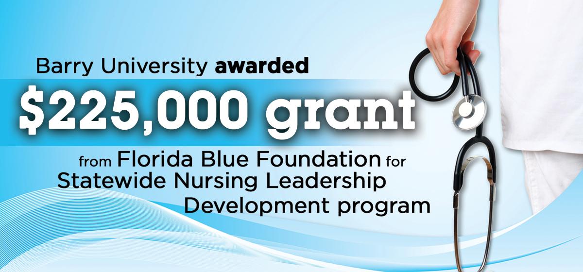Barry University awarded $225,000 grant from Florida Blue Foundation for Statewide Nursing Leadership Development program