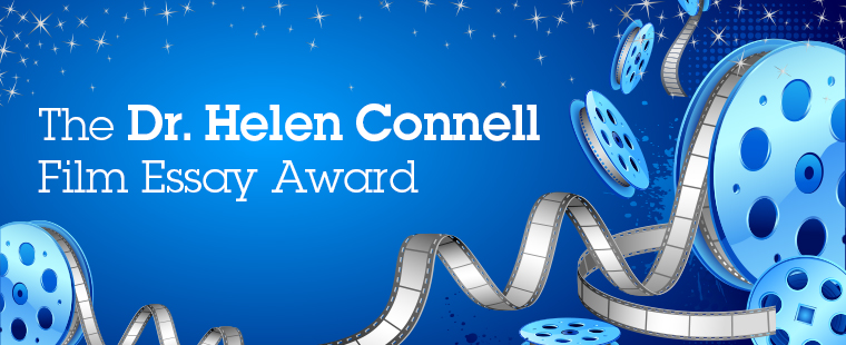 The Dr. Helen Connell Film Essay Award