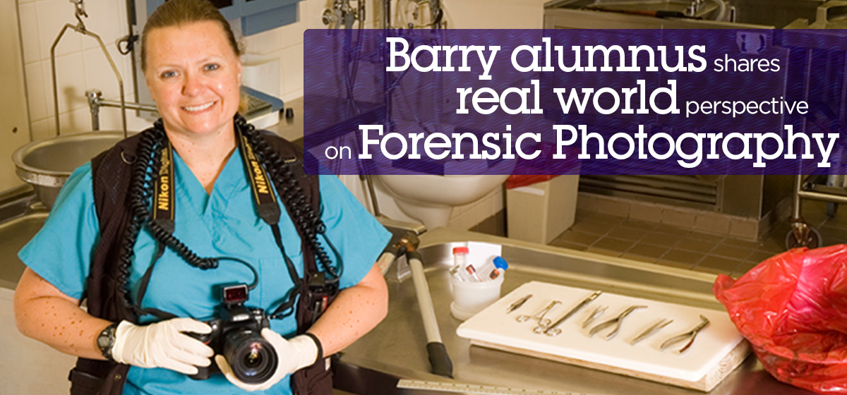 Barry University alumnus shares real world perspective on Forensic Photography