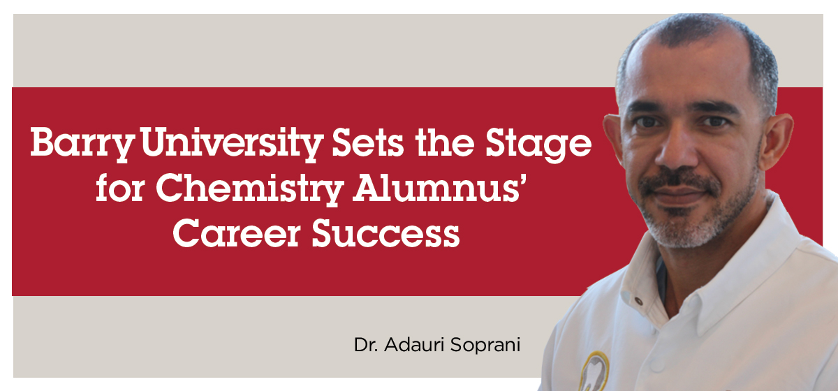 Barry University Sets the Stage for Chemistry Alumnus' Career Success