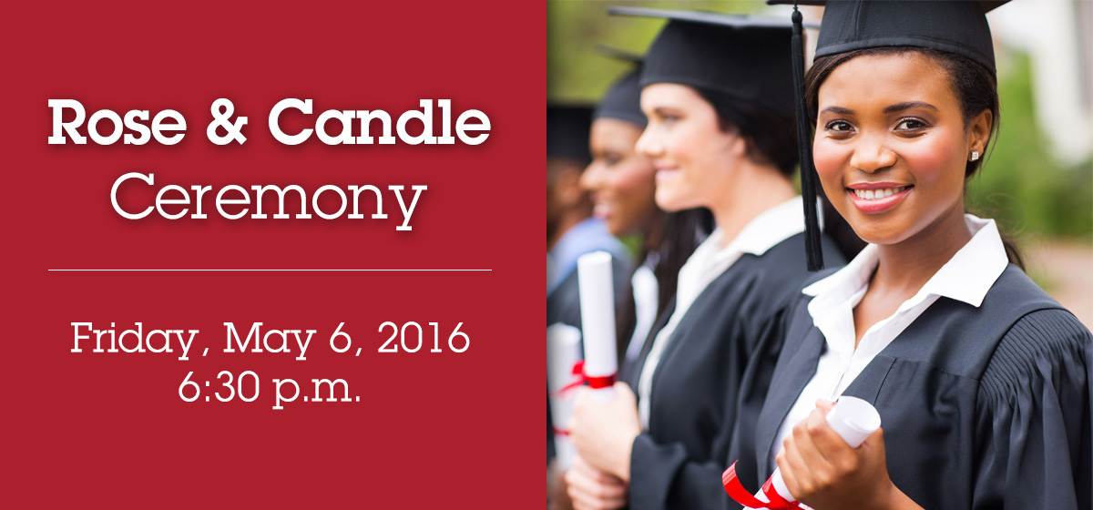 Celebrate our graduates at the Rose and Candle ceremony