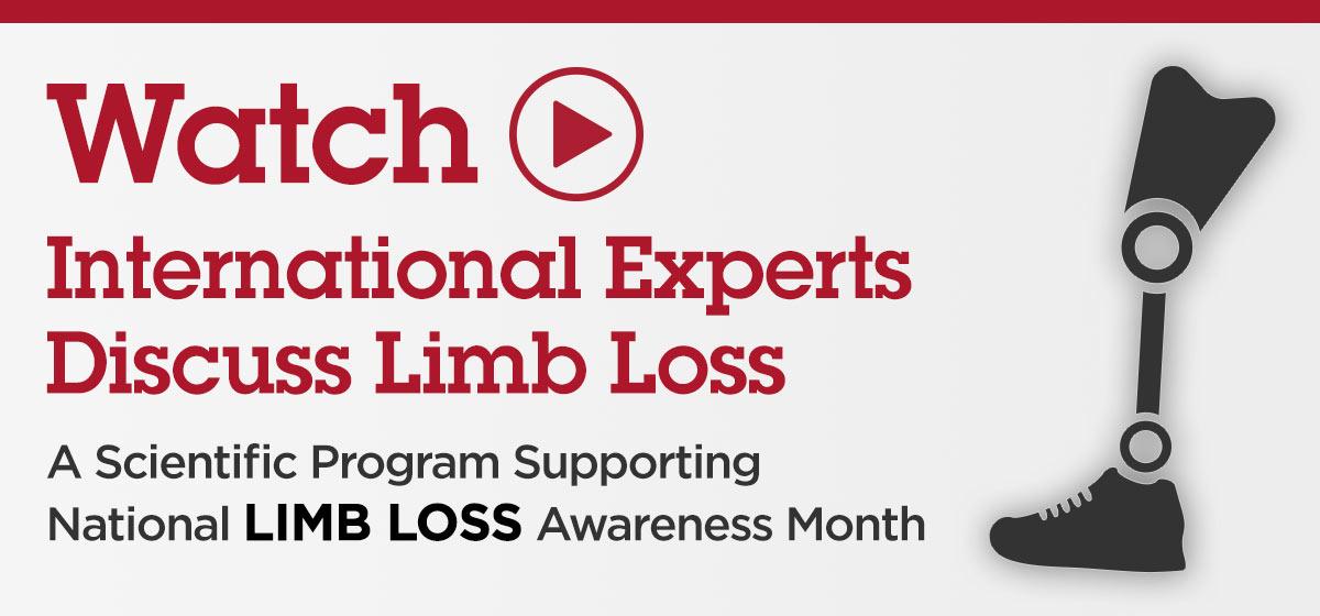 Watch International Experts Discuss Limb Loss