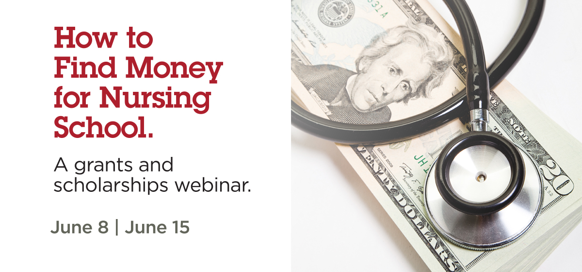 How to Find Money for Nursing School: A scholarships and grants webinar.