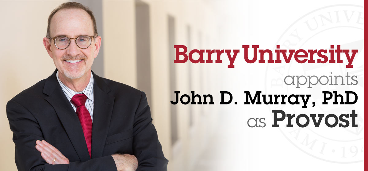 Barry University appoints John D. Murray, PhD, as Provost