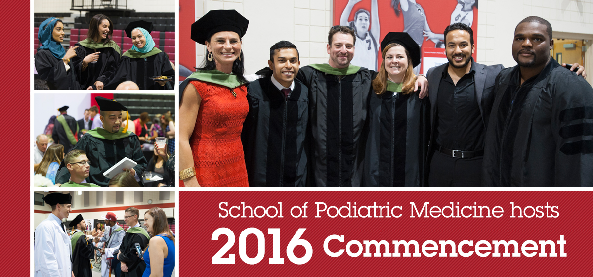 School of Podiatric Medicine hosts 2016 Commencement