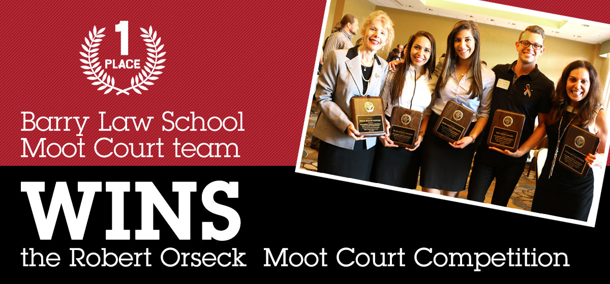 Barry Law School Moot Court team wins the Robert Orseck Moot Court Competition