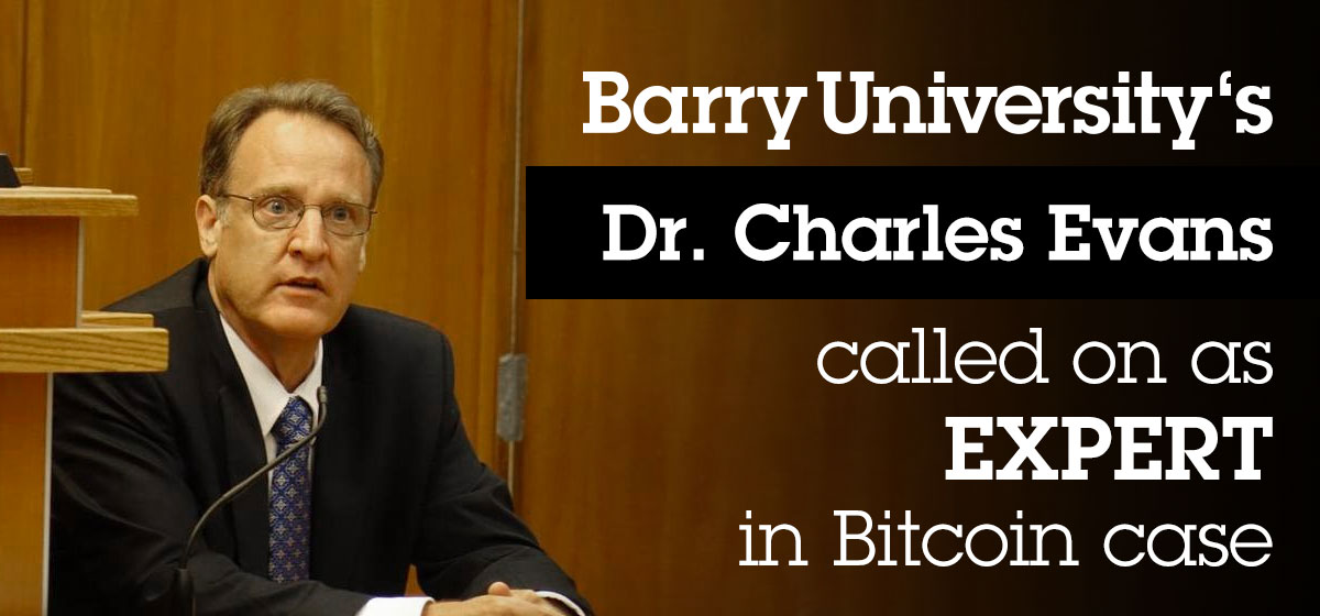 Barry's Dr. Charles Evans called on as expert in Bitcoin case