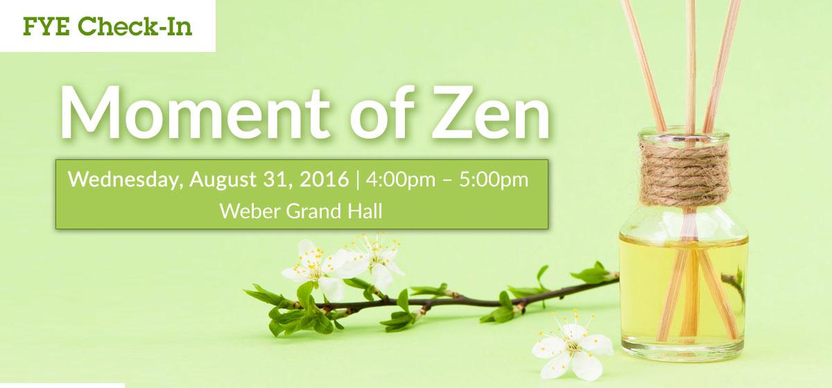 FYE Check-In: Moment of Zen