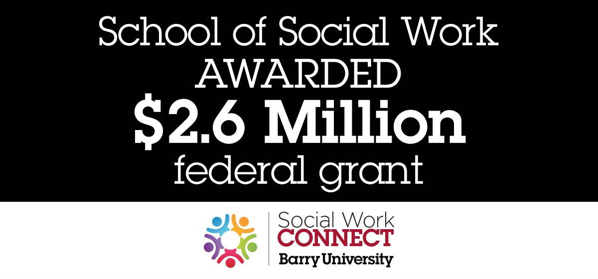 SCHOOL OF SOCIAL WORK AWARDED $2.6 MILLION FEDERAL GRANT