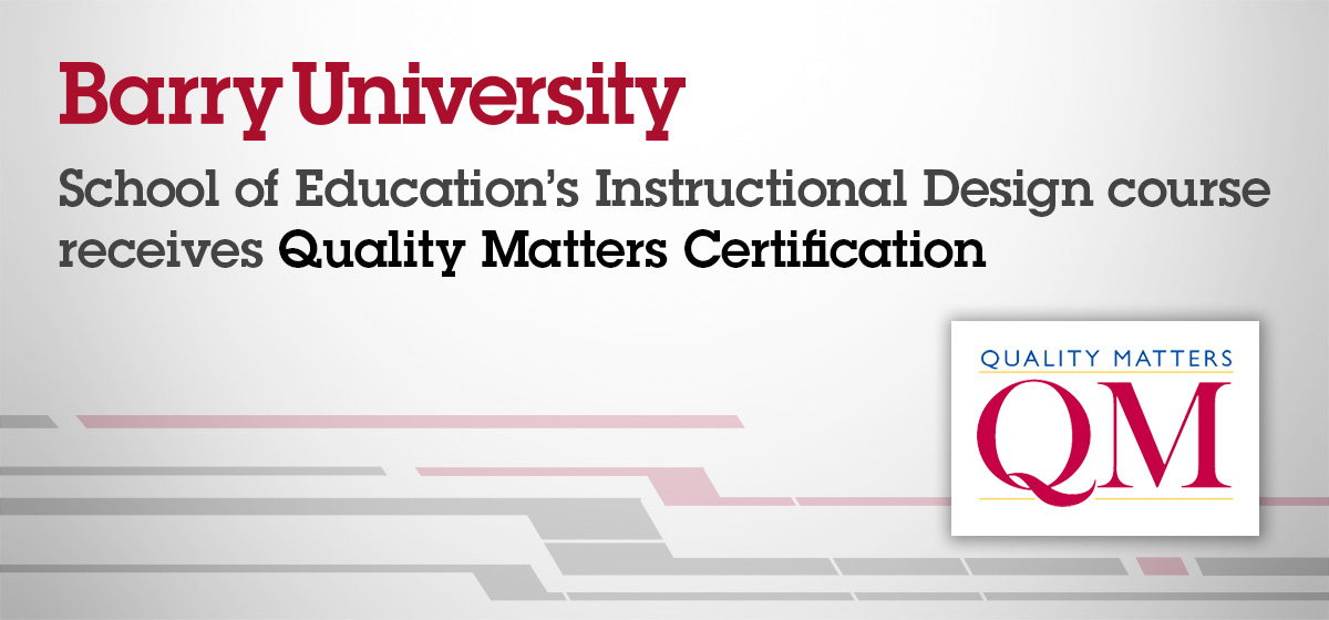 School of Education's Instructional Design course receives Quality Matters Certification