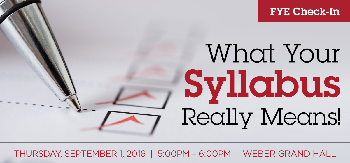 FYE Check-In: What Your Syllabus Really Means!