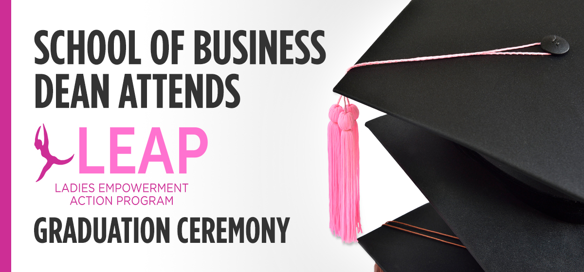 School of Business dean attends LEAP graduation ceremony