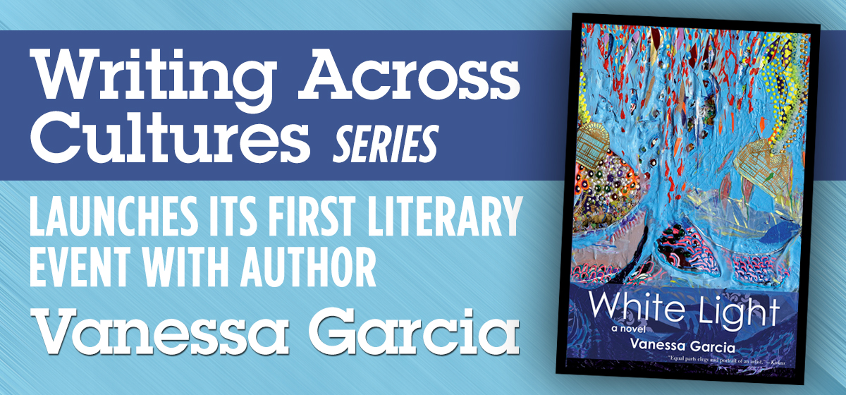 Writing Across Cultures series launches its first literary event with author Vanessa Garcia