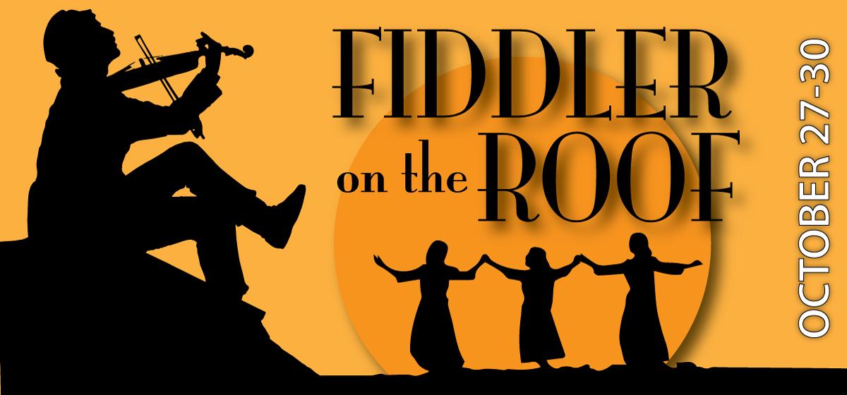 Department Of Fine Arts Presents U0027Fiddler On The Roofu0027 Oct. 27 U2013 30