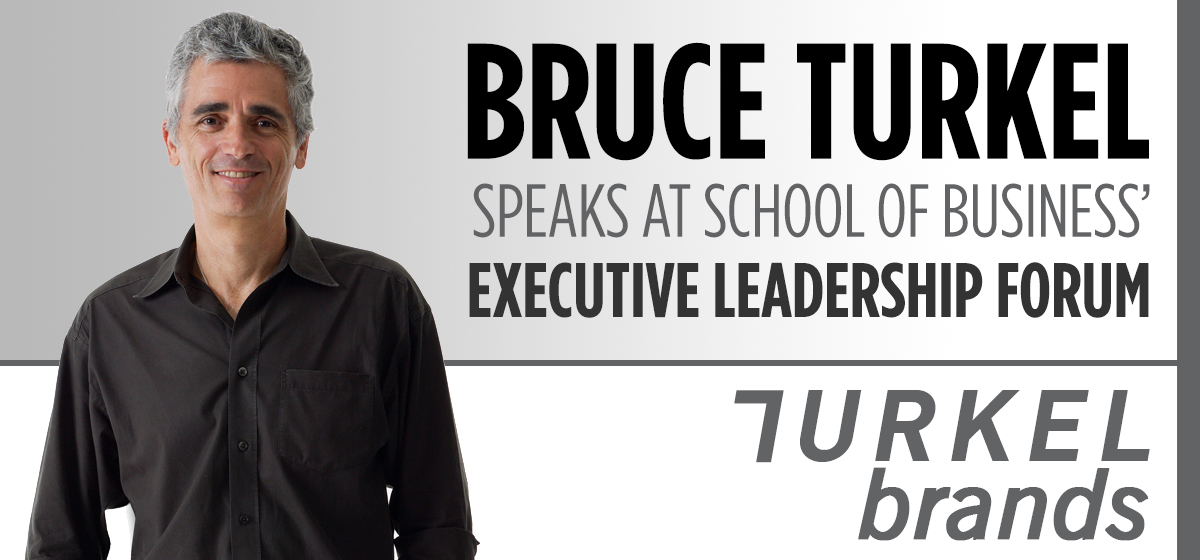 Bruce Turkel speaks at School of Business' Executive Leadership Forum
