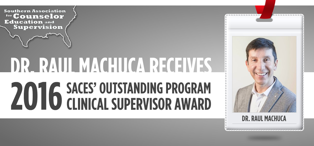 Dr. Raul Machuca receives 2016 SACES' Outstanding Program Clinical Supervisor Award